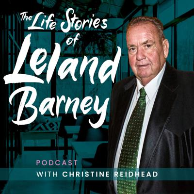 Cover art for The Life Stories of Leland Barney – Episode 12
