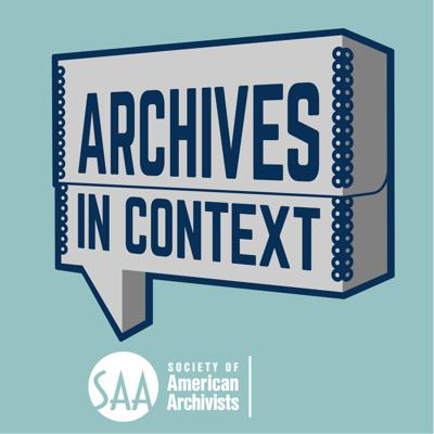 Archives in Context is a podcast about archives and the people behind them. Cosponsored by the Publications Board, American Archivist Editorial Board, and Committee on Public Awareness of the Society of American Archivists (SAA), the podcast is hosted by Bethany Anderson, Chris Burns, Ashley Levine, Nicole Milano, Colleen McFarland Rademaker, and Anna Trammell.