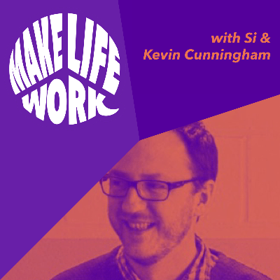 Cover art for Make Life Work with Kevin Cunningham
