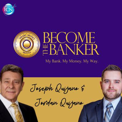 Become The Banker with Joseph Quijano & Jordan Quijano