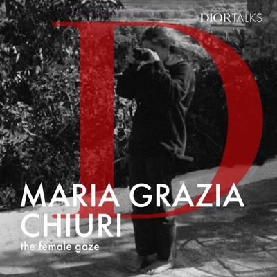 Cover art for [Female gaze] Maria Grazia Chiuri discusses how she chose to work exclusively with women photographers and creatives at Dior