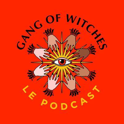 Cover art for #0 Gang Of Witches Le Podcast - Introduction