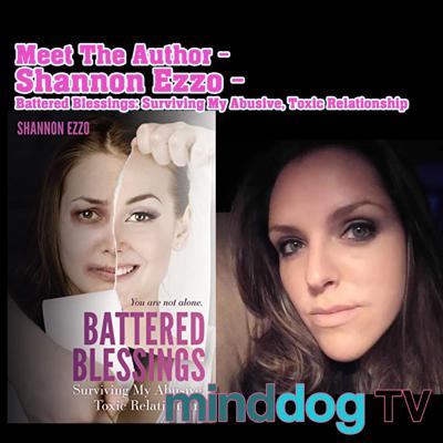Cover art for Meet The Author - Shannon Ezzo - Battered Blessings: Surviving My Abusive, Toxic Relationship,
