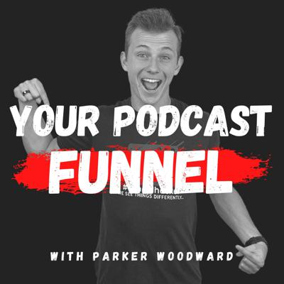 Your Podcast Funnel