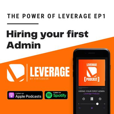 Cover art for The Power Of Leverage Ep1 - Hiring Your First Admin