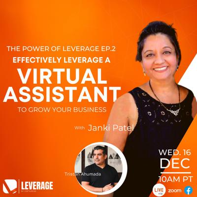 The Power Of Leverage Ep2 - Effectively leverage a virtual Assistant to grow your business