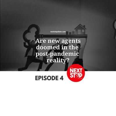 Are new agents doomed in the post-pandemic reality?