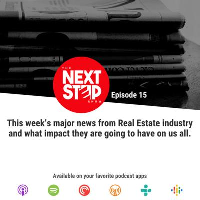 Cover art for This week's major news from Real Estate industry and what impact they are going to have on us all.