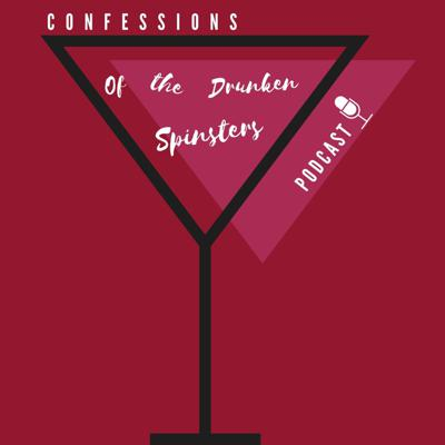 Confessions of the Drunken Spinsters