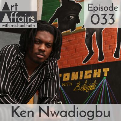 Cover art for Art Affairs 033 - Ken Nwadiogbu