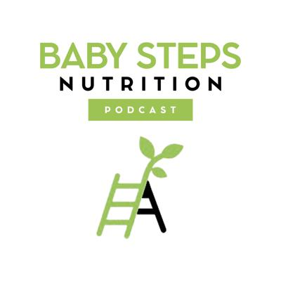 Baby Steps Nutrition Podcast