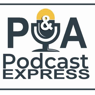 P & A Podcast Express