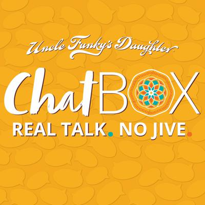 Chatbox With Uncle Funky's Daughter