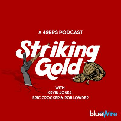 Striking Gold: A 49ers Pod