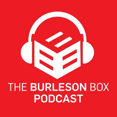 The Burleson Box: A Podcast from Dustin Burleson, DDS, MBA