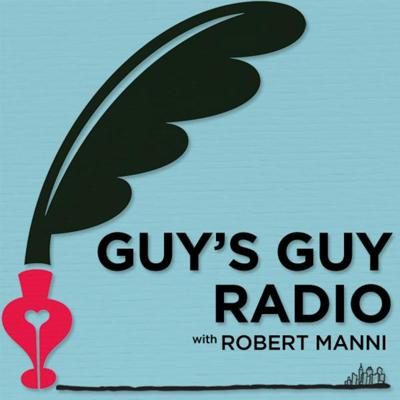 Guy's Guy Radio with Robert Manni