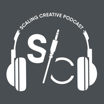 Scaling Creative Podcast