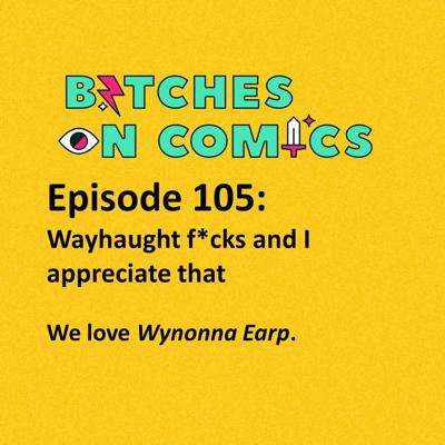 Cover art for Episode 105: Wayhaught f*cks and I appreciate that