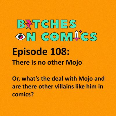 Cover art for Episode 108: There is no other Mojo
