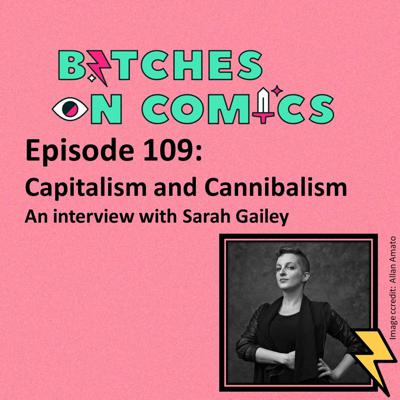 Cover art for Episode 109: Cannibalism and capitalism feat. Sarah Gailey