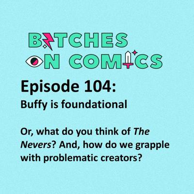 Cover art for Episode 104: Buffy is foundational