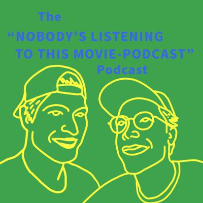Nobody's Listening to This Movie Podcast