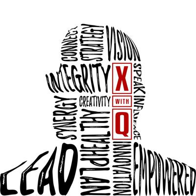 X with Q - Leadership Podcast