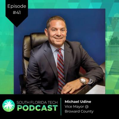 Cover art for #41 | Michael Udine | Vice Mayor @ Broward County