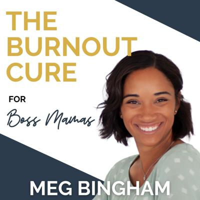 The Burnout Cure for Boss Mamas