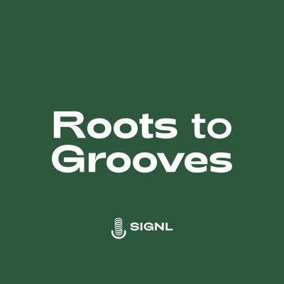 Roots to Grooves