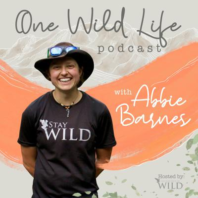 One Wild Life Podcast with Abbie Barnes