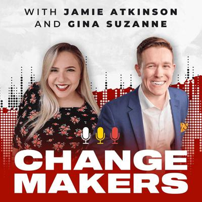 Changemakers With Jamie Atkinson and Gina Suzanne