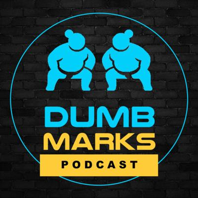 The podcast world filled with smart marks gets turned upside down. Come listen to the two best dumb marks on the planet give their takes on the takes from the takers on all things from pro wrestling, sports, life, entertainment and anything else opinion based.