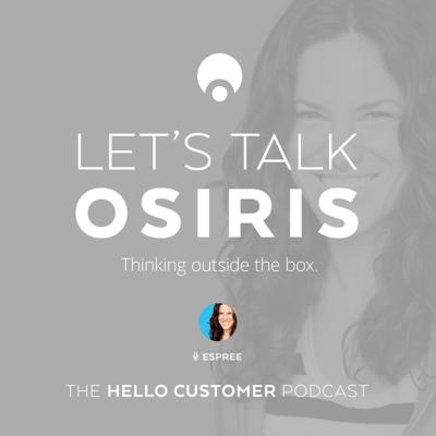 Cover art for Osiris - 'Thinking outside the shoe box',  Listening to connect with customers - Hello Customer Podcast / Season One / Fashion