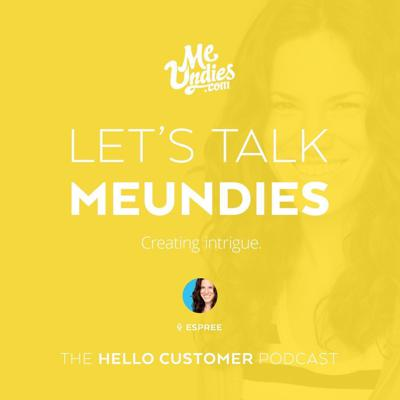 Cover art for MeUndies - Creating intrigue to skyrocket becoming a top brand - Hello Customer Podcast / Season One / Fashion