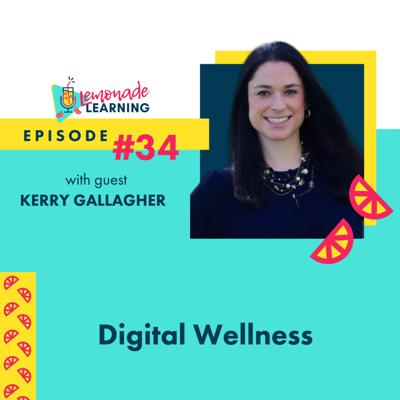 Cover art for Episode 34 - DIGITAL WELLNESS WITH KERRY GALLAGHER