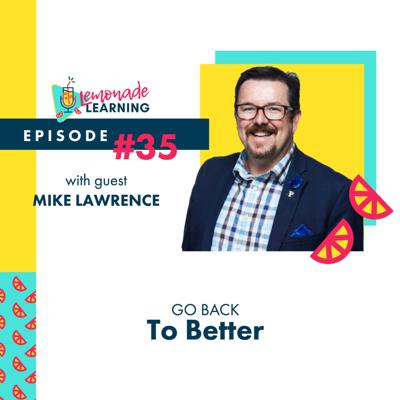 Cover art for Episode 35 - GO BACK TO BETTER WITH MIKE LAWRENCE