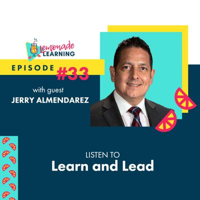 Cover art for Episode 33 - LISTEN TO LEARN AND LEAD WITH JERRY ALMENDAREZ