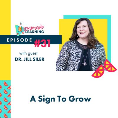 Cover art for Episode 31 - A SIGN TO GROW WITH JILL SILER