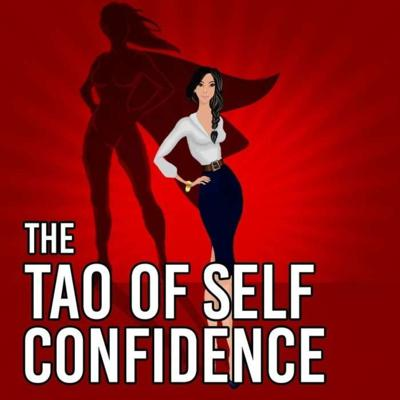 The Tao of Self Confidence