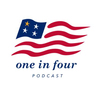 One in Four Podcast