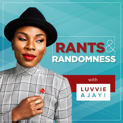 Rants & Randomness with Luvvie Ajayi