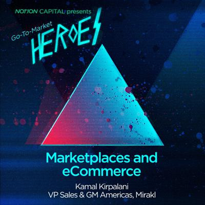 Cover art for GTM02 - Marketplaces and eCommerce, with Kamal Kirpalani, VP Sales & GM Americas at Mirakl
