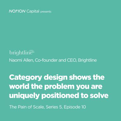 Cover art for P510 - Category design shows the world the problem you are uniquely positioned to solve, with Naomi Allen, Co-Founder and CEO at Brightline
