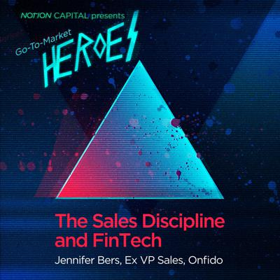 Cover art for GTM01 - The Sales Discipline and FinTech, with Jennifer Bers, Ex VP Sales at Onfido