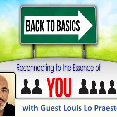 Episode 13: Louis Lo Praeste- Learning the way back to who you are