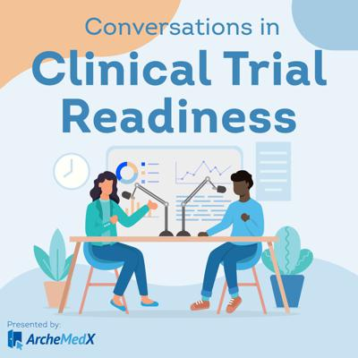 Conversations in Clinical Trial Readiness