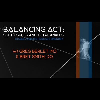 Cover art for Balancing Act: Soft Tissues and Total Ankles