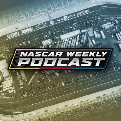 NASCAR Weekly Podcast