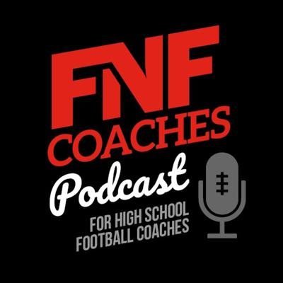 The FNF Coaches Talk Podcast